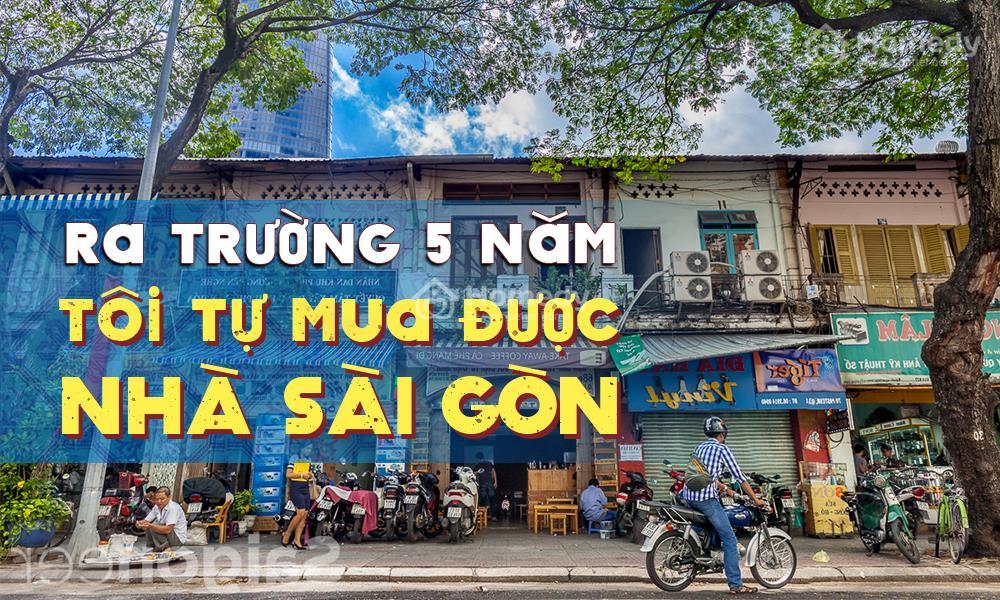Sau 5 năm ra trường, tôi tự mua được nhà ở trung tâm Sài Gòn