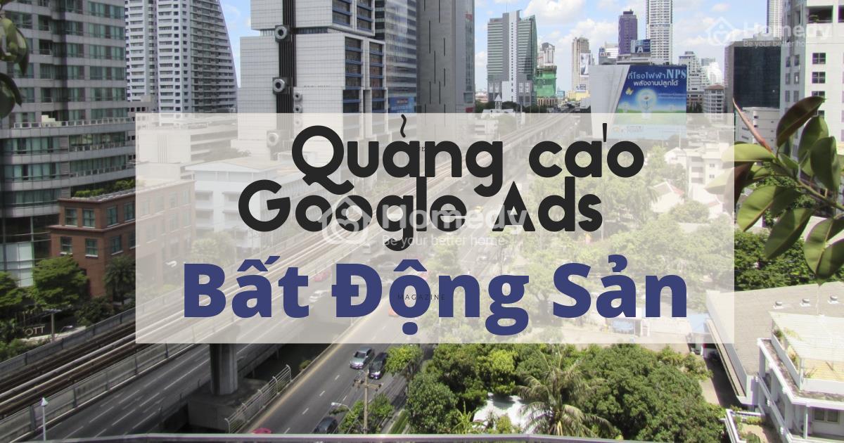Hướng dẫn cài đặt Google Ads chuyên ngành Bất động sản